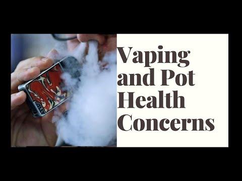 Vaping And Pot Health Concerns