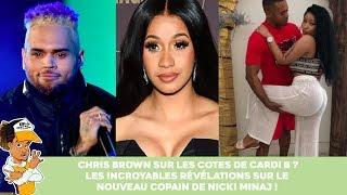 Chris Brown sur les cotes de Cardi B ? Les incroyables révélations sur le nouveau copain de Nicki !