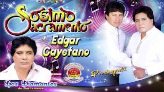 SOSIMO SACRAMENTO Y EDGAR CAYETANO♫ROSITA -HAY PALOMITA♫EL PODER MUSICAL™✔