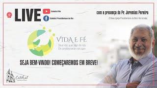 Vida e Fé   Pr. Jeremias Pereira   18.06.2020