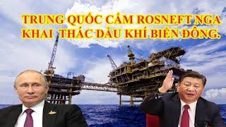 Trung Quốc cấm Nga khai thác dầu khí ở biển đông?