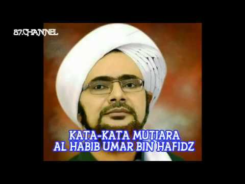 Kata-Kata Mutiara Penyejuk Hati AL HABIB UMAR BIN HAFIDZ