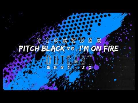 Vicetone - Pitch Black vs. I'm On Fire (Outcast Mash-Up)