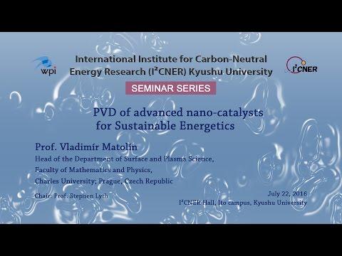 2016/7/22 I²CNER Seminar Series Prof. Vladimír Matolín