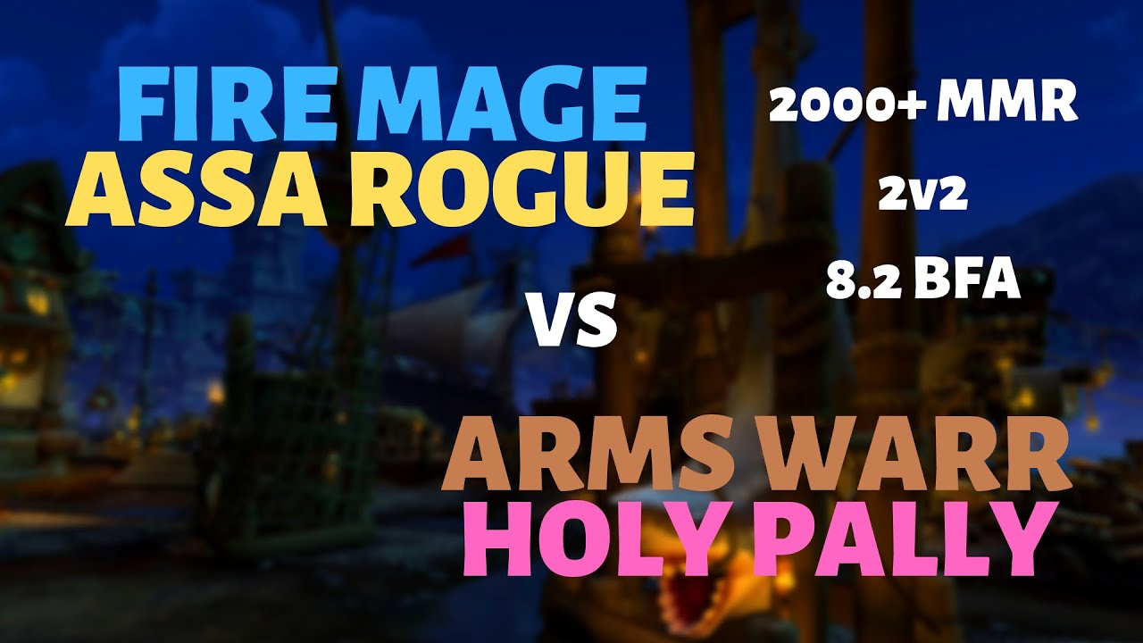 Assa Rogue/Fire Mage vs Arms Warrior/Holy Paladin | Hook Point | 2000+ MMR  | 8 2 BFA