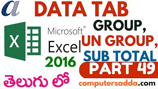 Ms-Excel 2016 in Telugu 49(Group,Ungroup & Sub Total) (www.computersadda.com)