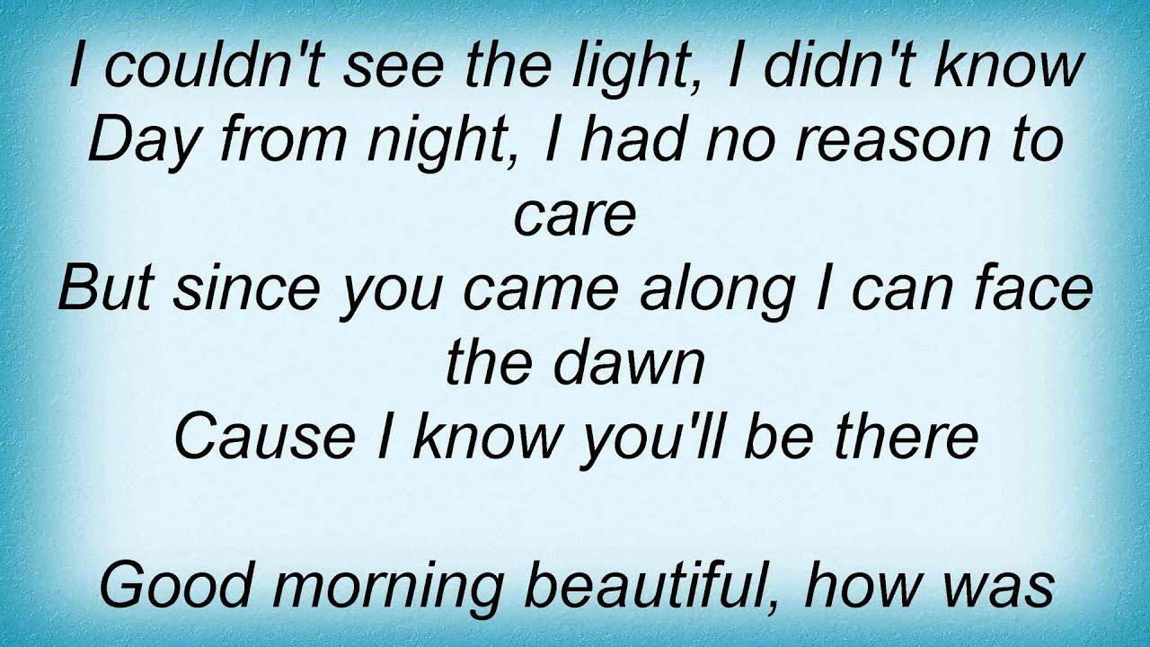 Good Morning Beautiful Lyric : Keith urban good morning beautiful lyrics youtube