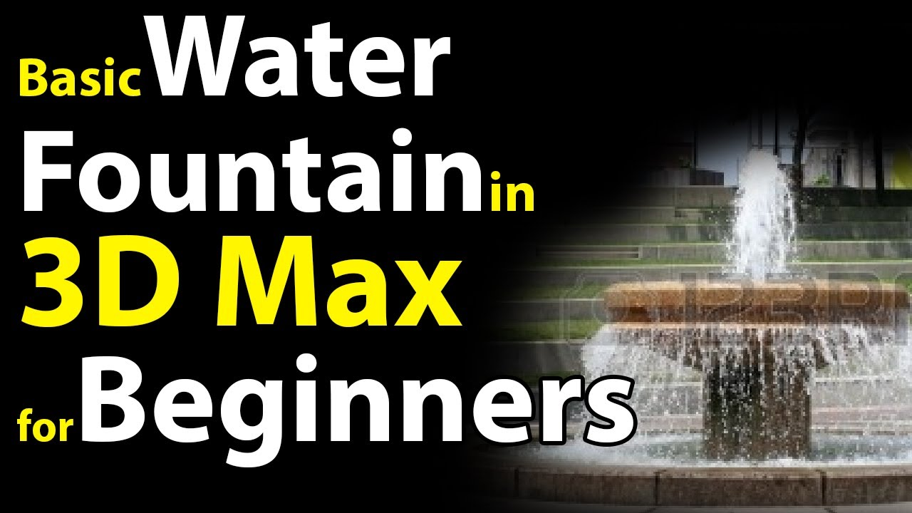 Water fountain in 3d max for beginners youtube for 3d max lessons for beginners