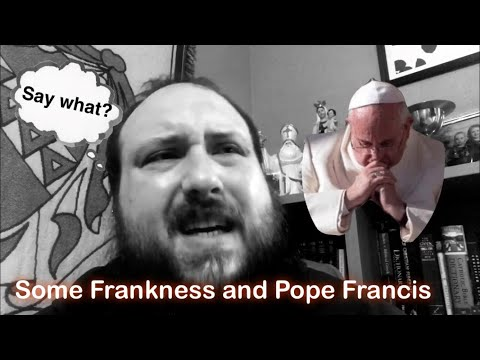 A Frank Thought about Pope Francis