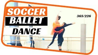 ballet dance duet- soccer ballet - dancing everyday 365 ballets- ballet 226