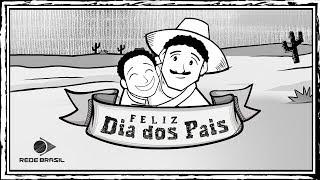 DIA DOS PAIS  | Homenagem Rede Brasil