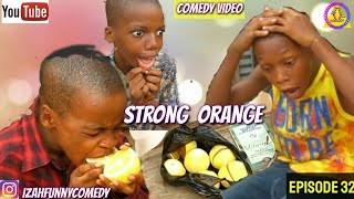 STRONG ORANGE (Izah Funny Comedy) (Episodee32)