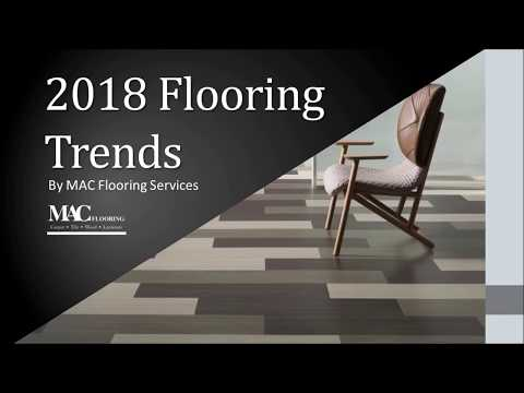 Modern Flooring Trends for 2018 | Tile Flooring | Wooden Flooring | Carpet Flooring