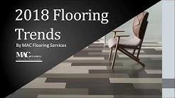 Modern Flooring Trends for 2018 | Tile Flooring | Wooden Flooring | Carpet Flooring