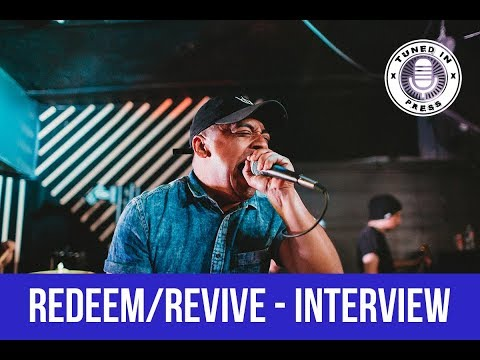 REDEEM/REVIVE INTERVIEW-TUNED IN PRESS- HOUSTON TX- 4/18/18