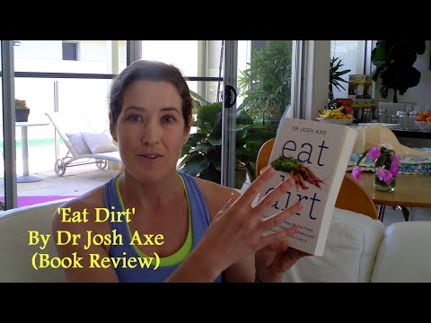 Eat Dirt By Dr Josh Axe (Book Review)