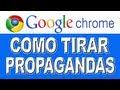 como tirar propagandas do google chrome  Picture