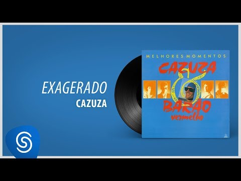 Cazuza - Exagerado (