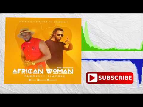 Famous ft Flavour - African Woman (Official Audio 2017)