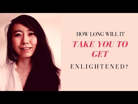 How Long Will It Take You to Get Enlightened?