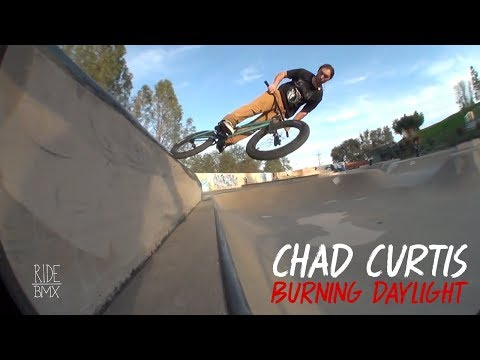 BMX - CHAD CURTIS - BURNING DAYLIGHT SECTION 2017