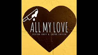 All My Love - Victor Grey & Jacob Critch (Official Audio)