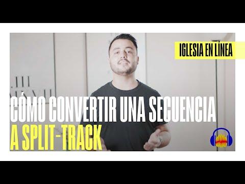 Cómo convertir una secuencia a Split-Track | IGLESIA EN LÍNEA | DIRECTOR CREATIVO