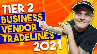 Tier 2 Net 30 Vendors Tradelines That Help You Build Business Credit In 2021