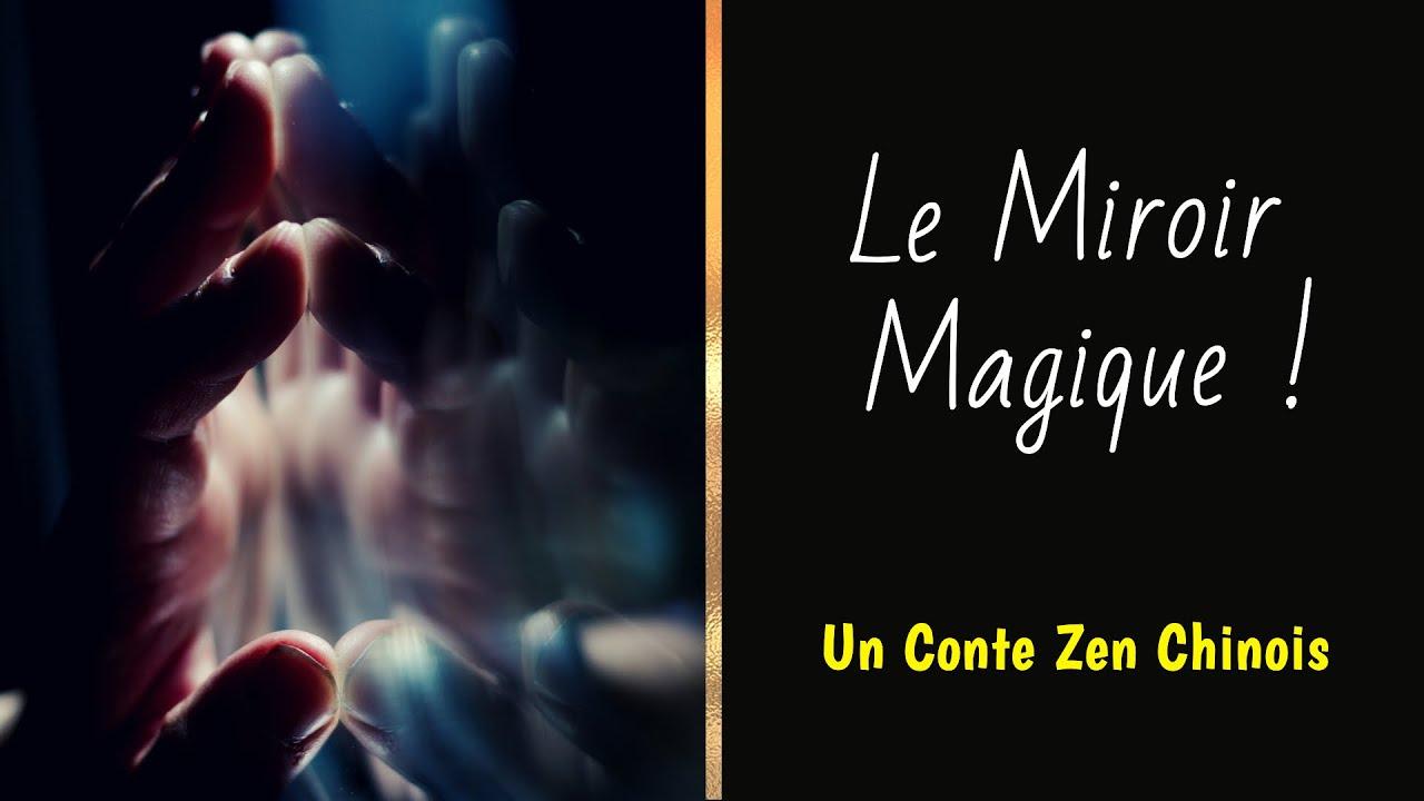 LE MIROIR MAGIQUE ✨ Un conte Zen Chinois Sur Le Malheur Des Hommes ! -  YouTube