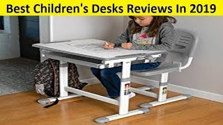 Top 3 Best Children's Desks Reviews In 2019