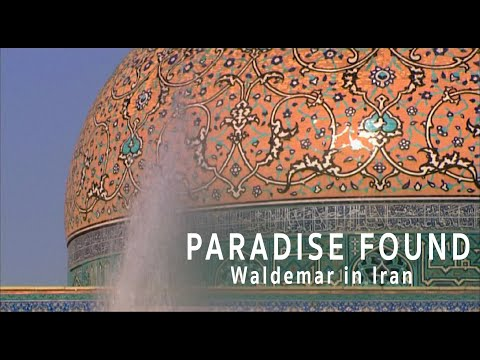 Paradise Found: Waldemar in Iran