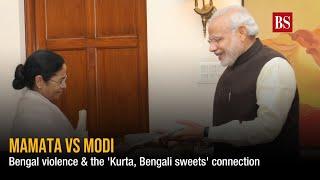 Mamata vs Modi on Bengal violence & the 'Kurta, Bengali sweets' connection