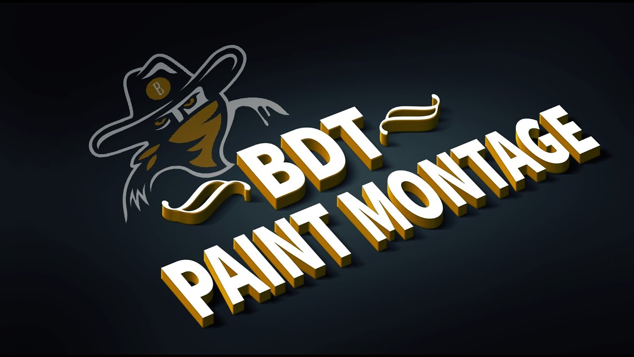 ? Welcome BDT ? Paint/ War montage 1# ? *CHEATS ON*