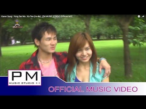 Karen Song : ယင္သဝ့္မူး - အခုထက္ ပၚမူး : Yong Ser Mu - Ka Tao กะ ต่อ : PM  MV