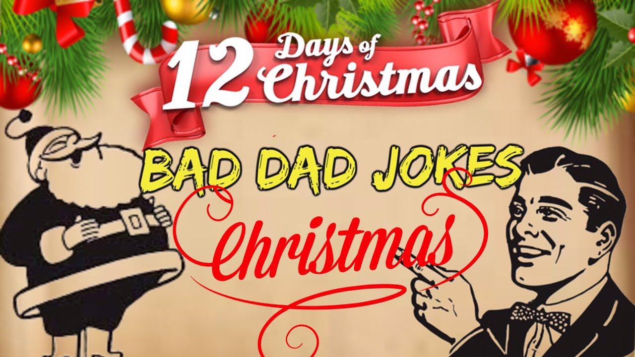 Bad Christmas Jokes.Christmas Bad Dad Jokes 12 Days Of Christmas Day 2
