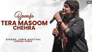 🔥Bewafa Tera Masoom Chehra Lyrics / Jubin Nutial Song / Best Shayari And Status