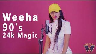 Weeha የ90ዎቹ ምርጥ ትውስታዎች X 24K Magic Bruno Mars Magic