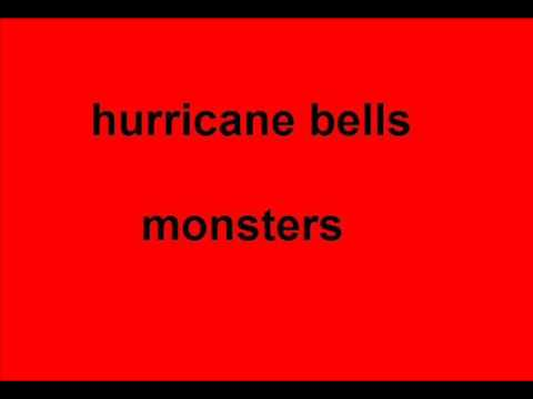 Hurricane Bells - Monsters