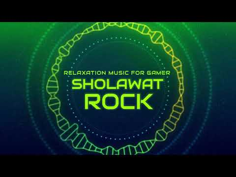 Sholawat (Slow Rock) | Relaxation Music For Gamer