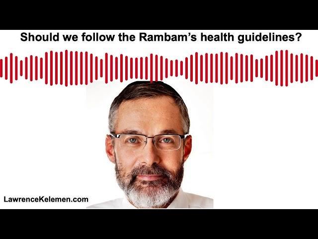 Should we follow the Rambam's health advice?