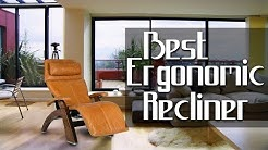 Best Ergonomic Recliner - Best Recliner Chair 2019