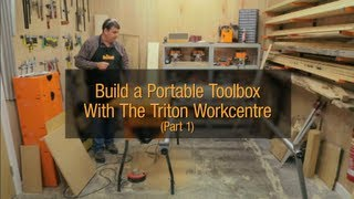 Build A Portable Toolbox With Greg & The Triton Workcentre Wca201 (part 1 Of 3)