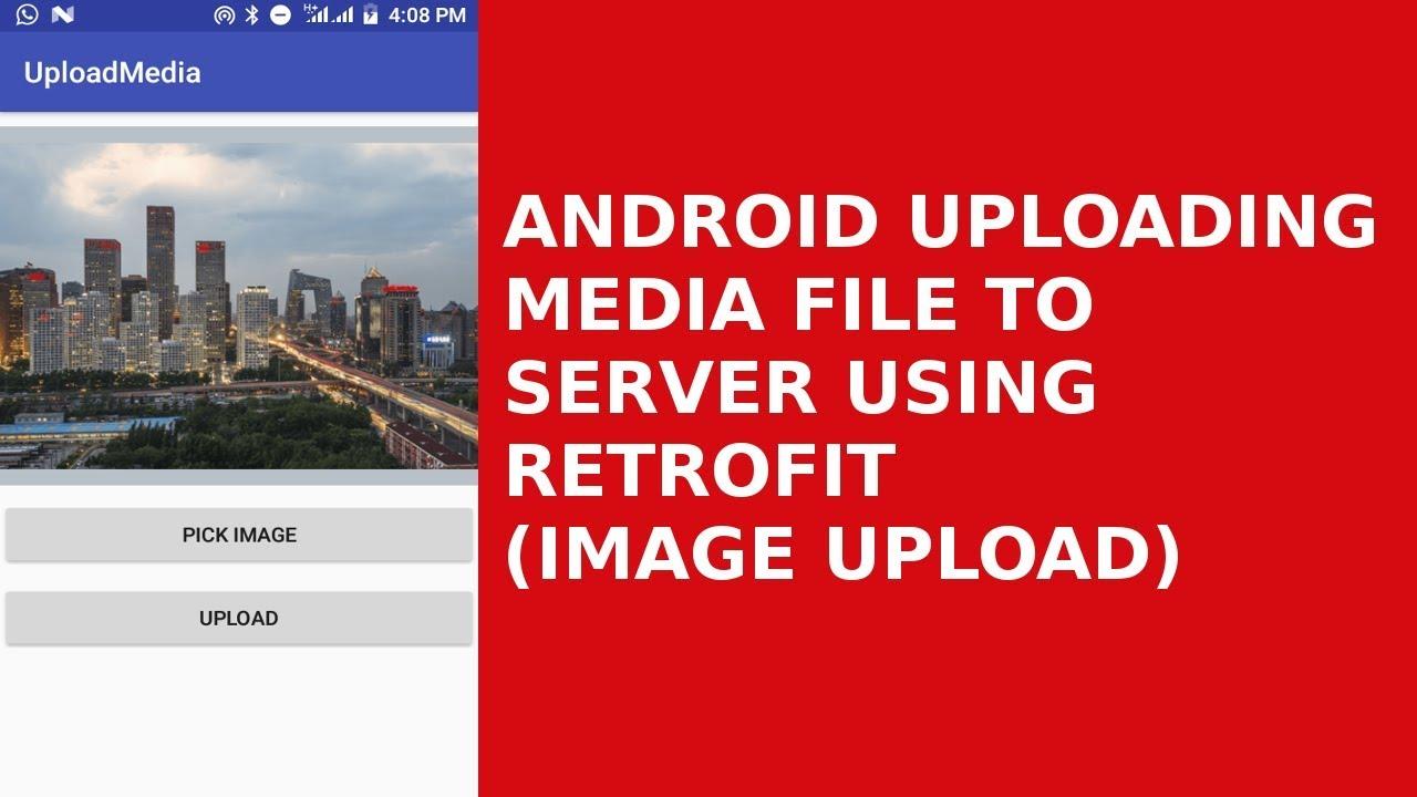 ANDROID UPLOADING MEDIA FILE TO SERVER USING RETROFIT (IMAGE UPLOADING)