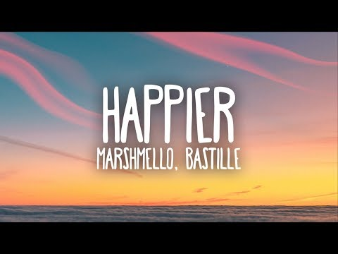 Marshmello, Bastille  Happier Lyrics