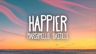 Marshmello, Bastille Happier (lyrics)