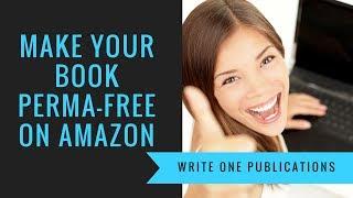 Kindle Book Marketing: Make Your Kindle Book Perma-Free On Amazon