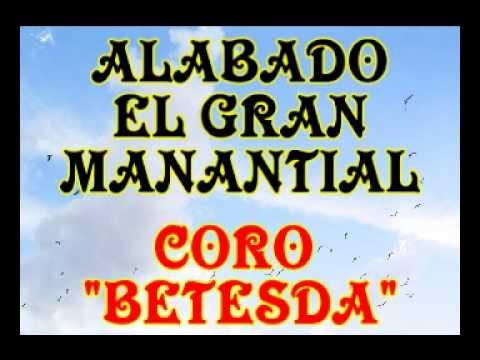 Alabado el gran manantial - Coro Betesda