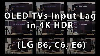 OLED TVs Input Lag in 4k HDR (B6, C6, E6)
