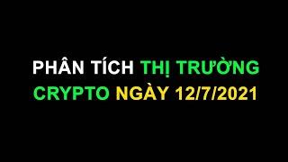 #227: Phân tích thị trường crypto ngày 12/7/2021 | Minh Thắng Tradecoin