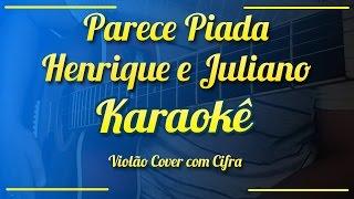 Parece Piada Henrique E Juliano Karaokê  Violão Cover Com Cifra